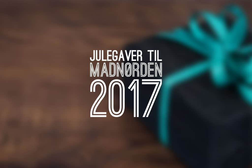 Julegaver til madnørden 2017